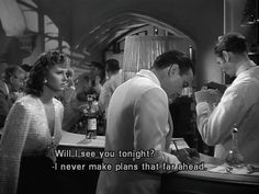 Casablanca (1942) i never make plans that far ahead