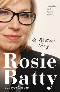 Goodreads | A Mother's Story by Rosie Batty — Reviews, Discussion, Bookclubs, Lists
