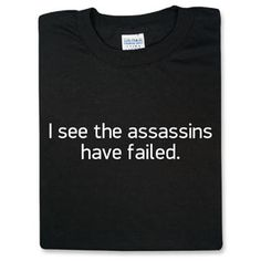 ThinkGeek :: I see the assassins have failed.