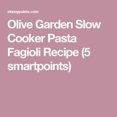 Olive Garden Slow Cooker Pasta Fagioli Recipe (5 smartpoints)