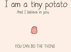 forkanna:  rainbowninjaprincess1:  forkanna:  hellyeahpuckentine  Thank you, tiny potato  200 NOTES ON THIS HOW MANY INSPIRATIONAL POTATOES DO YOU NEED