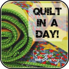 Monday, September 3, 2012  Quilt in a day   I have been scrambling to finish a bunch of items to auction off at a fundraiser. I posted earl...