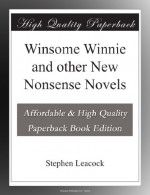 Winsome Winnie and other New Nonsense Novels by Stephen Leacock – Free eBook on Read Print