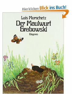 Der Maulwurf Grabowski: Amazon.de: Luis Murschetz: Bücher