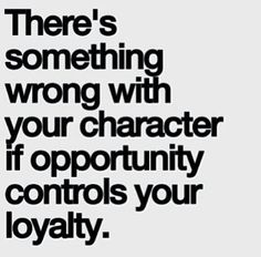 Loyalty over everything