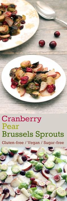 Elegant but easy, Cranberry Pear Brussels Sprouts embody the essence of autumn produce, roasted together in a concert of color and flavor. Pear Recipes, Side Dish Recipes, Fall Recipes, Whole Food Recipes, Side Dishes, Main Dishes, Best Gluten Free Recipes, Vegan Gluten Free, Vegetarian Recipes