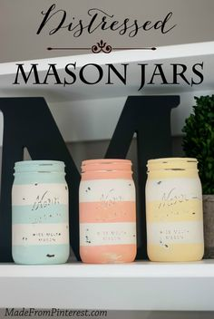 Create DIY Distressed Mason Jars in colors that are perfect for upcoming spring!