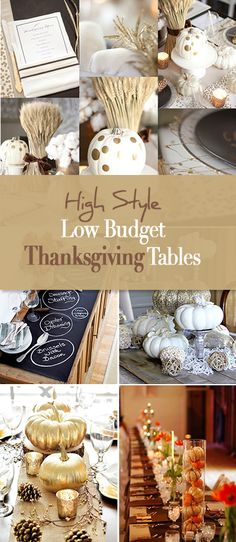 High Style, Low Budget Thanksgiving Tables • You can style a luxe looking Thanksgiving table on a Pilgrim's budget with these great holiday decorating ideas!