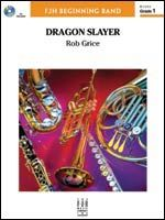 Dragon Slayer by Rob Grice | J.W. Pepper Sheet Music