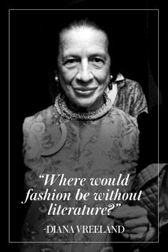 11 of Diana Vreeland's Best Quotes  - TownandCountryMag.com
