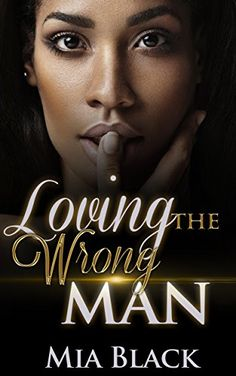 Loving The Wrong Man by Mia Black