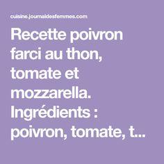 Recette poivron farci au thon, tomate et mozzarella. Ingrédients : poivron, tomate, thon, poivre, basilic, origan, mozzarella, sel
