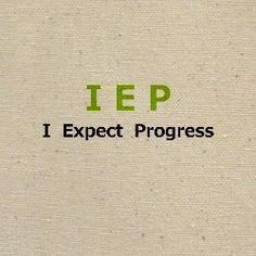 """""""I expect progress."""" Have measurements that are just that...measurable. NOT objective goals based on one's opinion that the child has reached."""