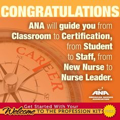 FREE, ONLINE CAREER ADVICE IS ONE CLICK AWAY! Register today for your free Welcome to the Profession Kit at www.nursingworld.org/newgraduate.   ANA has trusted advice for you, the nurse leaders of tomorrow.  Remember, we're here to help you every step of the way ─ supporting your nursing dreams and ambitions.