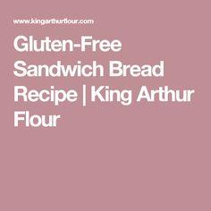Gluten-Free Sandwich Bread Recipe | King Arthur Flour