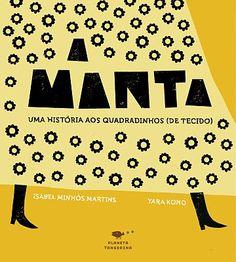 A MANTA, Uma História aos Quadradinhos (de tecido). Isabel Minhós Martins. Il Yara Kono. Planeta Tangerina