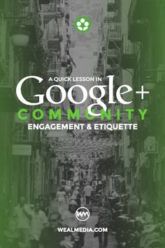 Tips for proper engagement etiquette in Google+ Communities, and other social media networks' groups & forums.