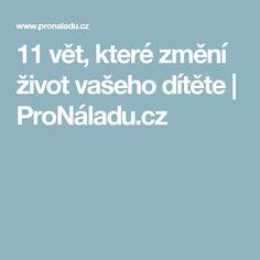 11 vět, které změní život vašeho dítěte | ProNáladu.cz