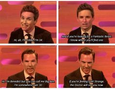 Two kinda of people: Eddie Redmayne sounds resigned to the fact that he is even saying it, Benedict Cumberbatch totally owns it