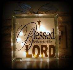 Glass Block Vinyl Decal Blessed BeThe Name Of The by Shopncrop, $5.00 If you want a super vinyl person Dana's Shop is the one you want. She does the best work I have seen.