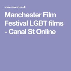 Manchester Film Festival LGBT films - Canal St Online