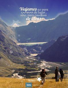 viajamos no para cambiar de lugar, sino para cambiar de ideas   we travel not to relocate, but to change our ideas   http://www.tripin.travel/