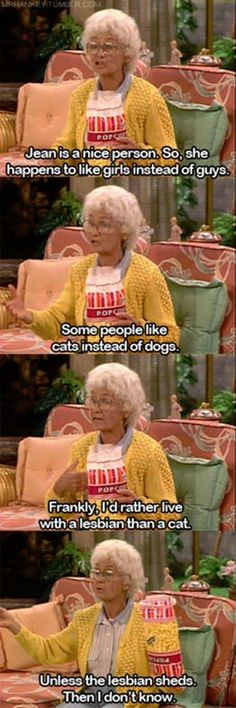 golden girls wisdom. I would definitely choose the cat.