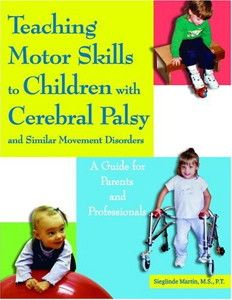 Teaching Motor Skills to Children With Cerebral Palsy And Similar Movement Disorders - Pinned by & Please visit for all (hundreds of) our pediatric therapy pins Early Childhood Education Degree, Pediatric Ot, Cerebral Palsy, Gross Motor Skills, Special Needs, Social Skills, Special Education, Disorders, Good Books