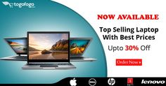 Top selling laptops with best prices. Avail upto 30% off on branded laptops only at Togofogo.com