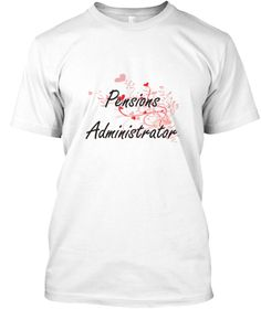 Pensions Administrator Heart Design White T-Shirt Front - This is the perfect gift for someone who loves Pensions Administrator. Thank you for visiting my page (Related terms: Professional jobs,job Pensions Administrator,Pensions Administrator,pensions administrators,pension  ...)