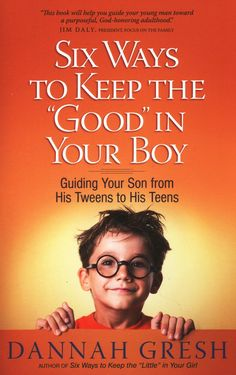 """Six Ways to Keep the """"Good"""" in Your Boy! #parenting #sons"""