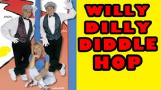 Fun Childrens Songs: Willy Dilly Diddle Hop - The Learning Station