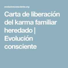 Carta de liberación del karma familiar heredado | Evolución consciente