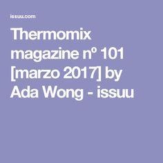 Thermomix magazine nº 101 [marzo 2017] by Ada Wong - issuu