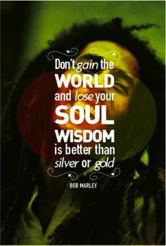 """Don't gain the world and lose your soul"" - @BobMarley #nowplaying #flashback"