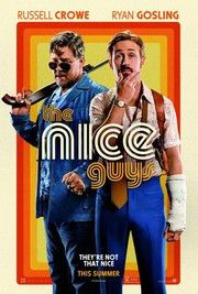 The Nice Guys (2016) -- Twizard Rating: 97  Starring Ryan Gosling and Russell Crowe. Directed by Shane Black
