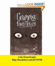 Grimms Fairy Tales (9781600107436) Jacob Grimm, Wilheim Grimm, Kevin Colden , ISBN-10: 1600107435  , ISBN-13: 978-1600107436 ,  , tutorials , pdf , ebook , torrent , downloads , rapidshare , filesonic , hotfile , megaupload , fileserve