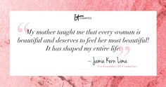 Beauty wisdom from IT co-founder Jamie Kern Lima's mom! Happy Mother's Day! #entry