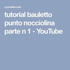 tutorial bauletto punto nocciolina parte n 1 - YouTube