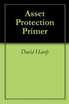 Asset Protection Primer by David Hardy. $9.95. 65 pages