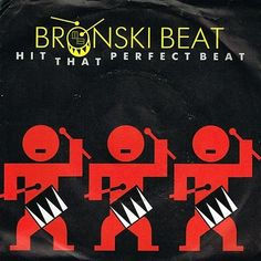 "Bronski Beat ""Hit That Perfect Beat"" (1985)"