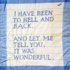 Untitled (I Have Been to Hell and Back)  1996  Embroidered handkerchief  49.5 x 45.7 cms.  Louise Bourgeois, painter and sculptor.