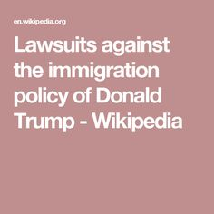 Lawsuits against the immigration policy of Donald Trump - Wikipedia