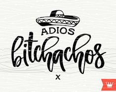 SVG Adios Bitchachos SVG Mexican Cutting File Sombrero Fiesta T-shirt Design for Transfer Cut File for Cricut Explore, Silhouette Cameo Vinyle Cricut, Cricut Vinyl, Vinyl Decals, Silhouette Cameo Projects, Silhouette Design, Silhouette Files, Silhouette Images, Vinyl Projects, Circuit Projects