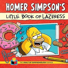 Homer Simpson's Little Book of Laziness (The Vault of SimpsonologyTM) http://order.sale/xRSf (via Amazon)