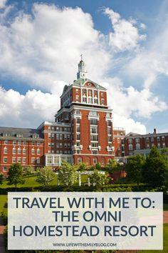 Omni Homestead Resort - Life With Emily Travel Blogger