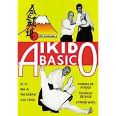 AIKIDO BÁSICO. El Ki, Ma-Ai, Tai-Sabaki, Aiki Taiso. Formas de ataque, técnicas de base, Katame Waza, Suwari Waza. La progresión