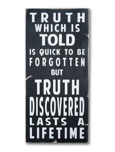 Truth Which is Told is Quick to Be Forgotten by barnowlprimitives