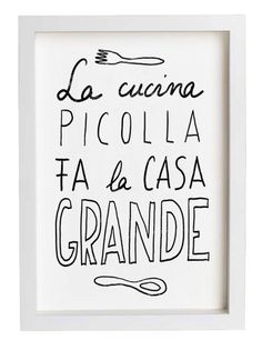 "I really love this old Italian saying, ""La cucina piccola fa la casa grande"", which means ""A little kitchen makes a large home.""  Italians think of food as the connecting place with family and friends.   So simple, true and beautiful."