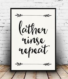 Lather Rinse Repeat Print, Bathroom Quote, Bathroom Decor, Bathroom Printable, Instant Downoad, Black and White Bathroom You can print image on you...